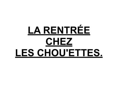 La Rentrée Chez Les Chou'ettes. by Valerie Escalpade