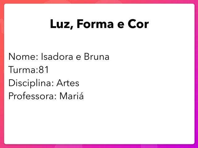Bruna E Isadora  by Rede Caminho do Saber
