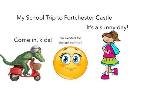 My School Trip to Portchester Castle by Carmen