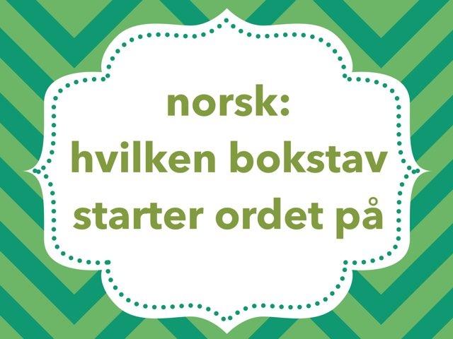 norsk: hvilken bokstav starter ordet på by Laksen HarEn