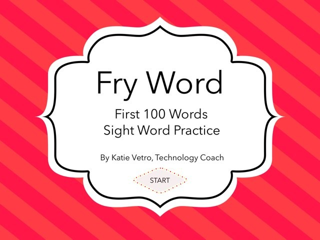 Fry Word 100 by Katie Vetro