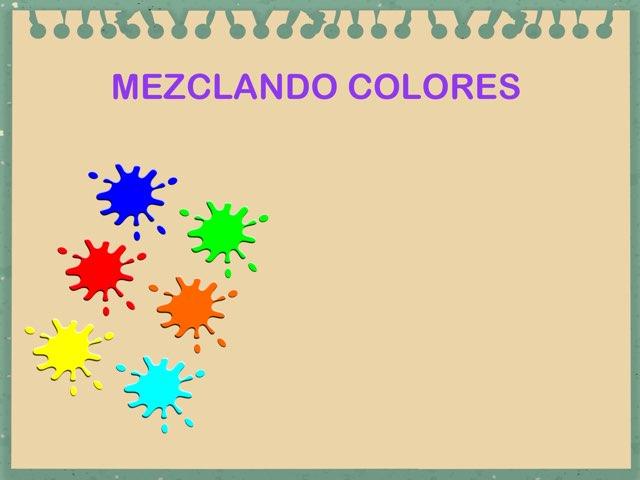 MEZCLANDO COLORES by Tere Rodríguez
