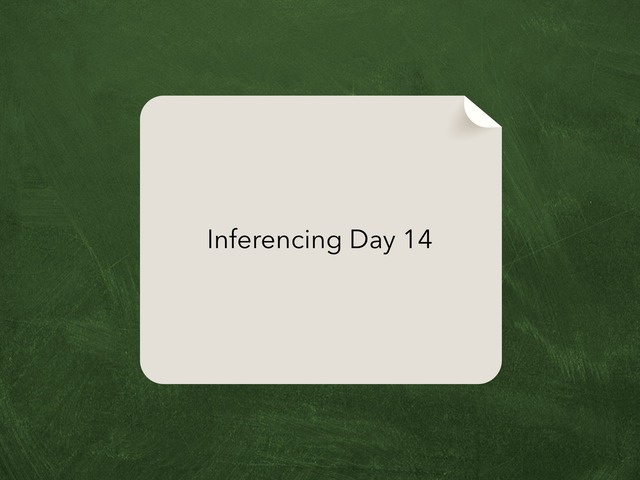 Inferencing Day 14 by Courtney visco