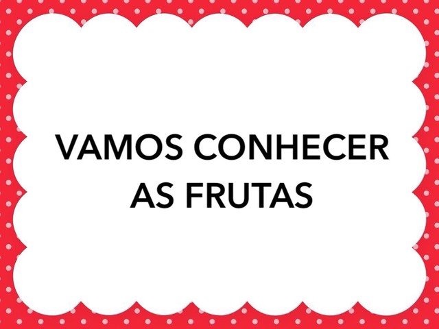 Vamos Conhecer As Frutas by Larissa Ritto