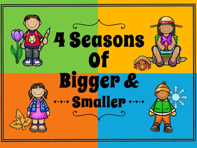 4 Seasons Of Bigger & Smaller by Ellen Weber