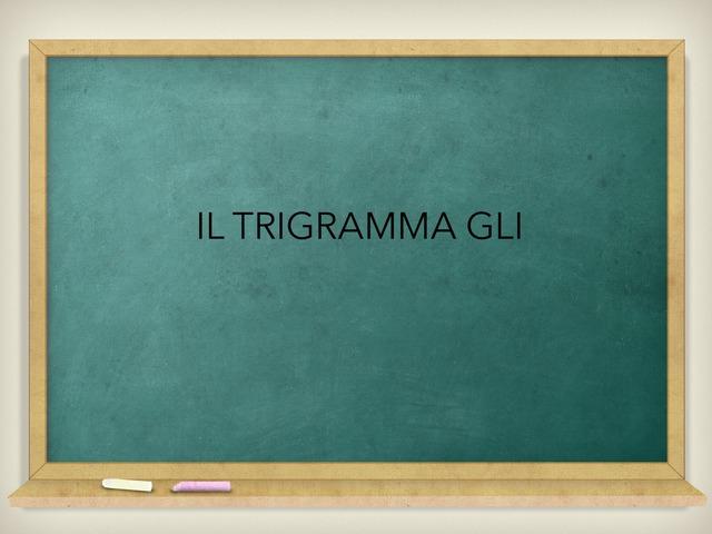 Il TRIGRAMMA GLI by Sara Barbato
