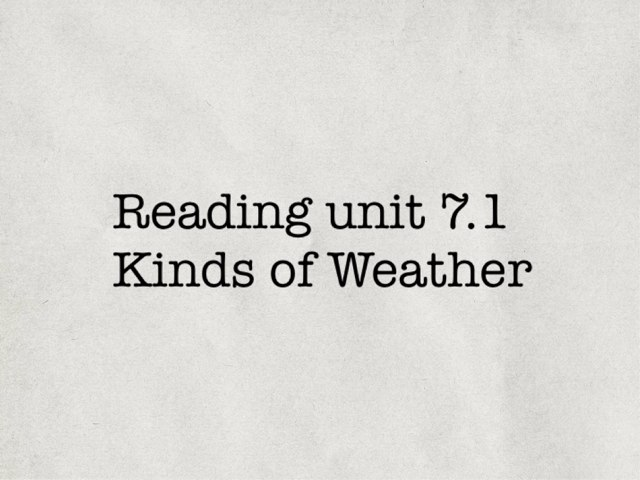 7.1 Types Of Weather ( This,do) by Angeline Peck