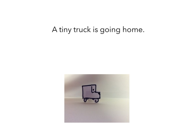 Tiny Truck Goes Home by MOLLY THOMPSON