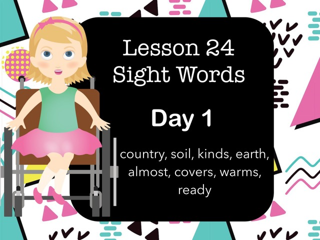 Lesson 24 Sights Words Day 1 by Jennifer