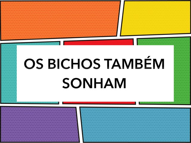 Os Bichos Também Sonham by Panamby Panamby