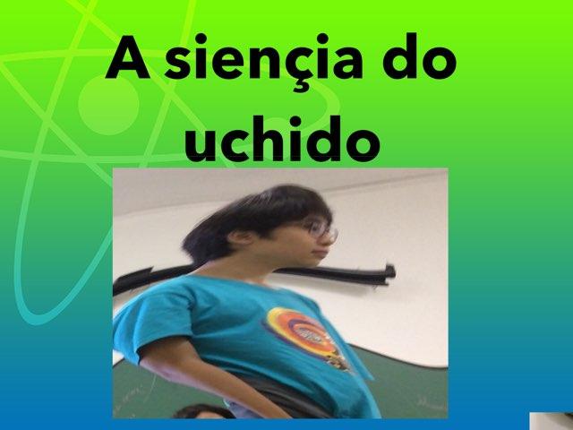 A Siençia Do Uchido by Vituba Belinelo