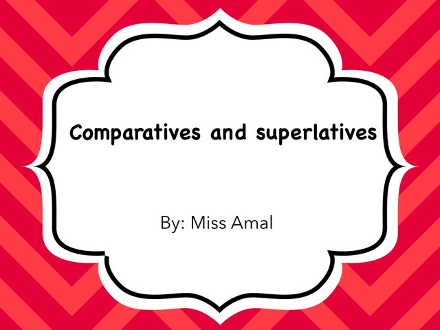Comparatives Quizz by Amal kuwait