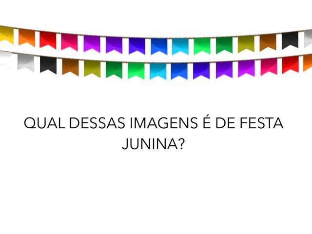 FESTA JUNINA - Qual Imagem? by Rita Kisukuri