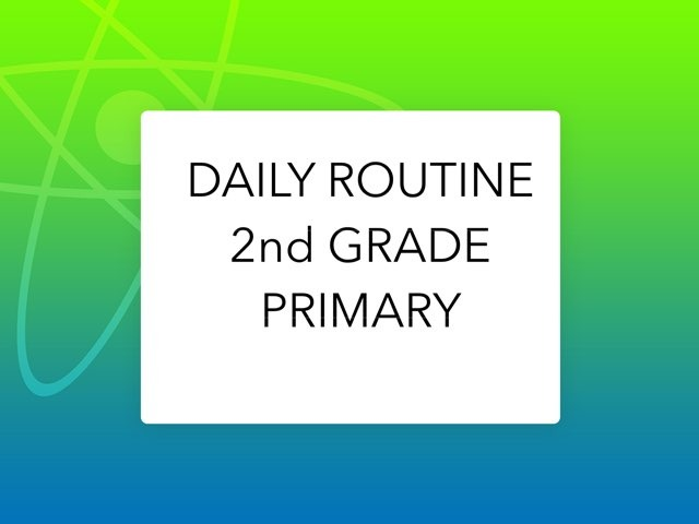 Daily Routine 2nd Grade by Marisa Romay Benedicto