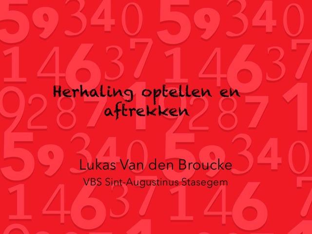 Herhaling Optellen En Aftrekken by Lukas Van den Broucke