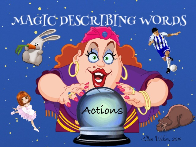 Magic Describing Words - Actions by Ellen Weber
