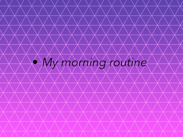 This is my morning routine! Hope you like it  by Taylor Novalss