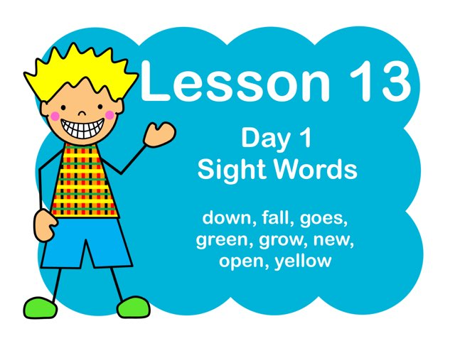 Lesson 13 -Day 1 Sight Words by Jennifer