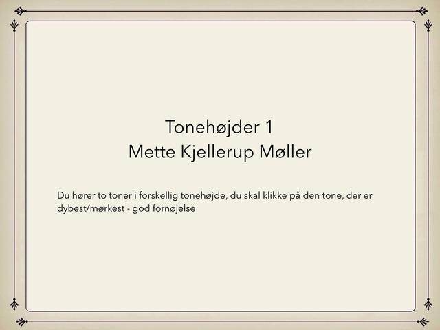 Tonehøjde 1 by Mette Kjellerup Møller