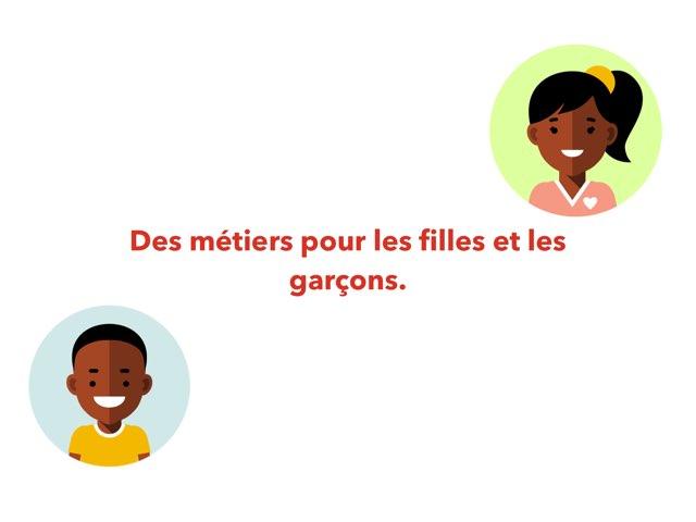 Des  métiers  pour les filles et les garçons. by Ecole élémentaire Saint-Jean-Rohrbach
