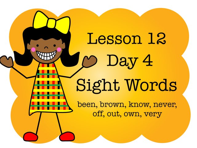 Lesson 12 - Day 4 Sight Words by Jennifer