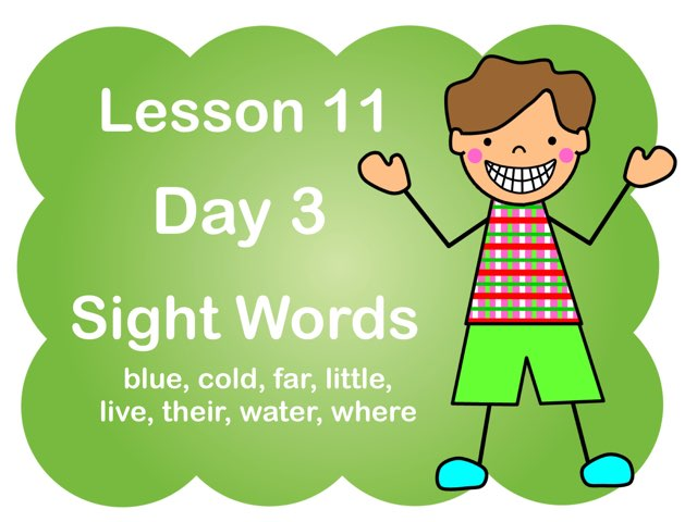 Lesson 11 - Day 3 Sight Words by Jennifer