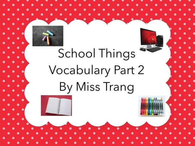 School Things Vocabulary Part 2 by Trang Quỳnh