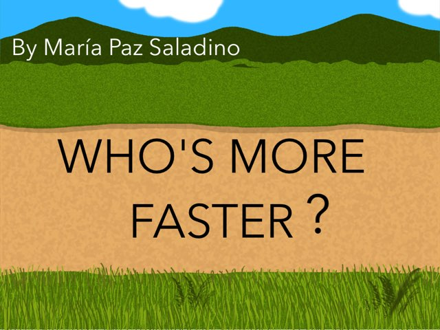WHO'S MORE FASTER? by Pachu Saladino