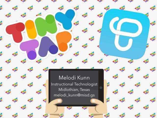 TinyTap Presentation  by Melodi Kunn