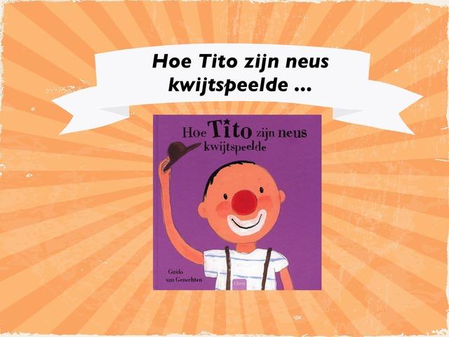 Hoe Tito Zijn Neus Kwijtspeelde  by Amber Pecceu