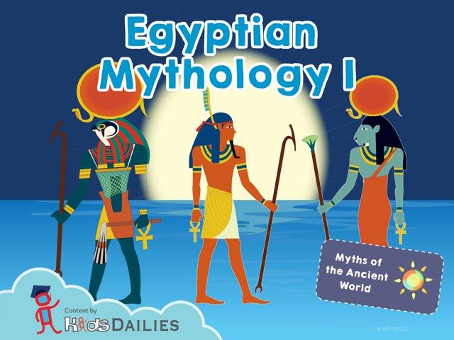 Egyptian Mythology I by Kids Dailies