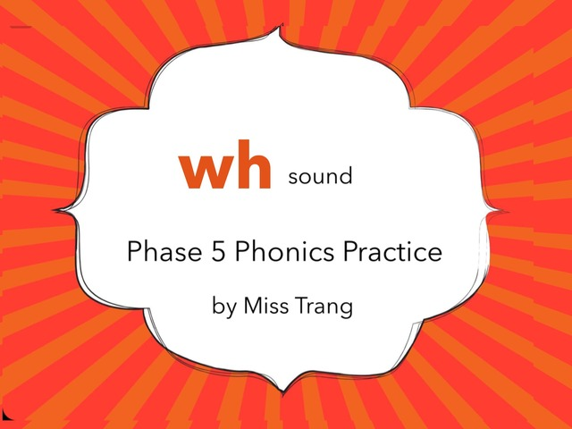 wh Sound Practice  by Trang Quỳnh