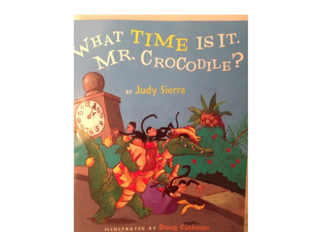 What Time Is It, Mr. Crocodile? by Lori Board