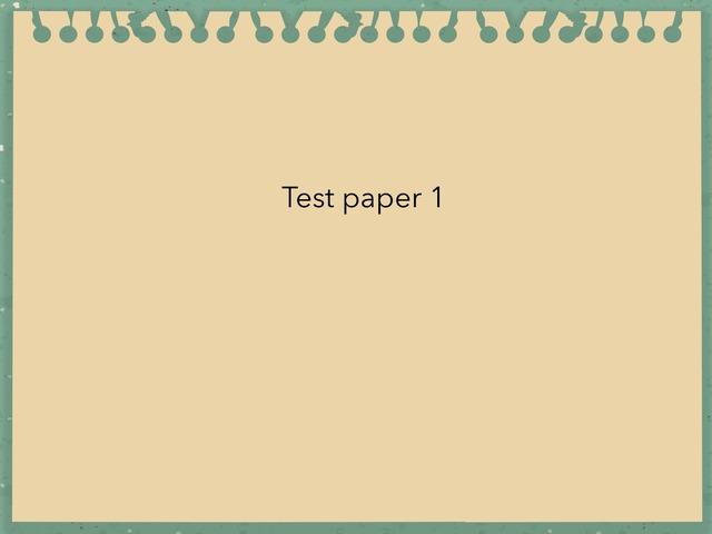 Test Paper 1 by Tristan Lim