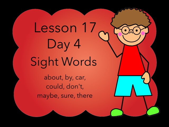 Lesson 17 Sight Words Day 4 by Jennifer