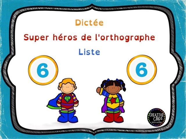 Dictée des héros de l'orthographe 6 by Sylvianne Parent