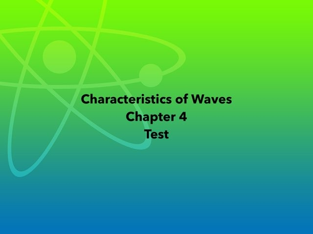 Characteristics Of Waves by Renee fletcher