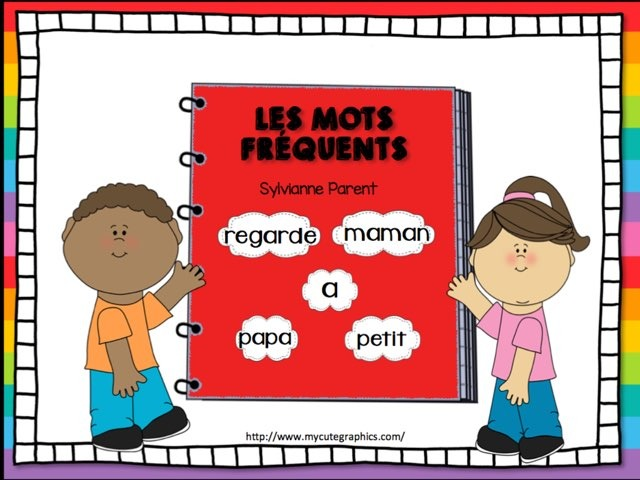 Les mots fréquents 3 (papa, maman, regarde, petit, a) by Sylvianne Parent