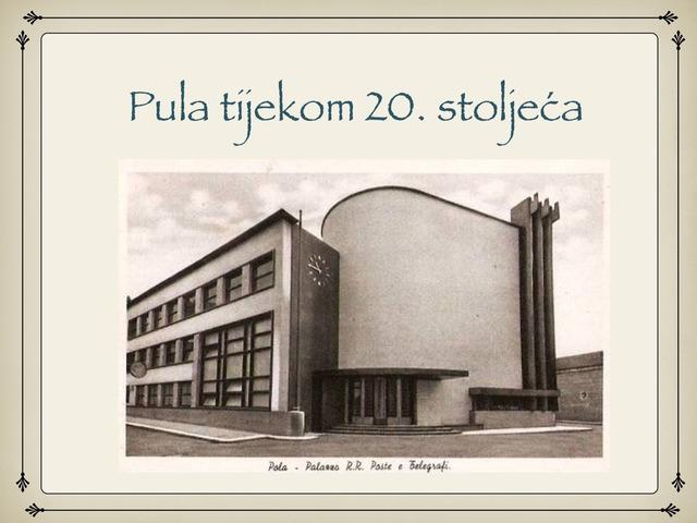 Pula tijekom 20.st by Sonja Perković
