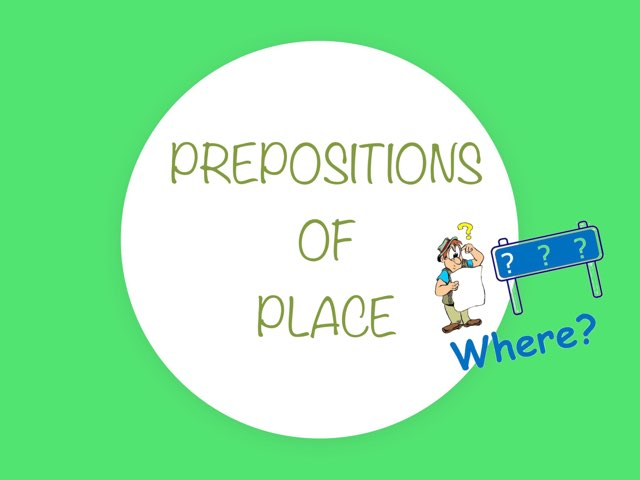 PREPOSITIONS OF PLACE  by Laurence Micheletti