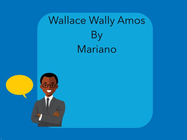 Wallace Wally Amos by Mariano by Christine Snow