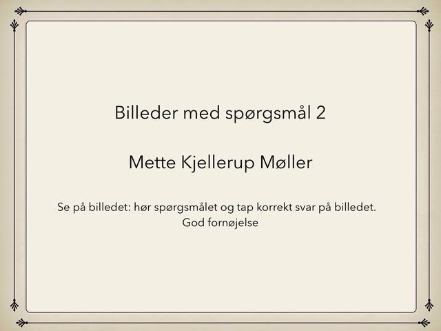 Billeder Med Spørgsmål 2 by Mette Kjellerup Møller