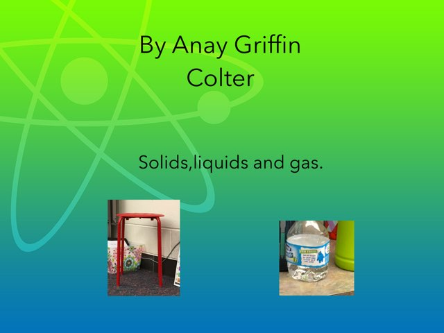 Solids and liquids. by Hulstrom 1st Grade
