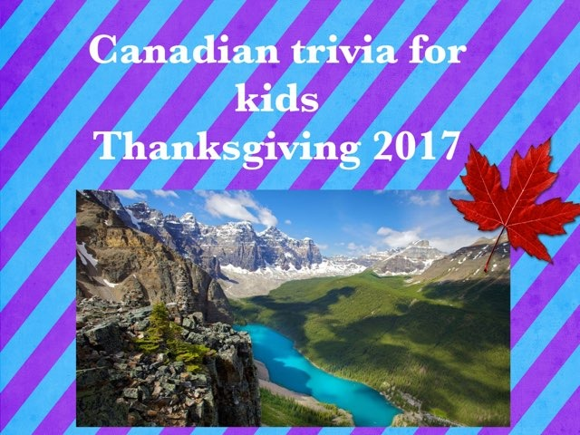 Canadian Thanksgiving Kids Trivia by Leslie Henry