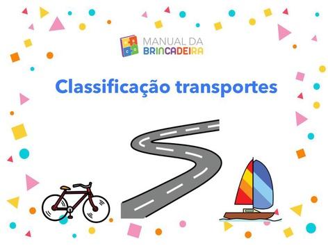Classificação Transportes- Manual Da Brincadeira by Manual Da Brincadeira Miryam Pelosi