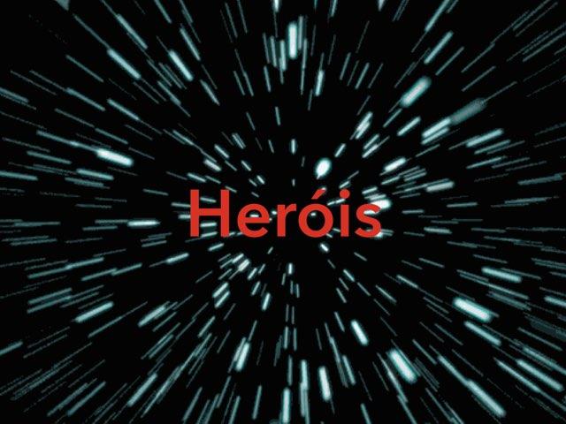 Heróis  by Priscilla Costa
