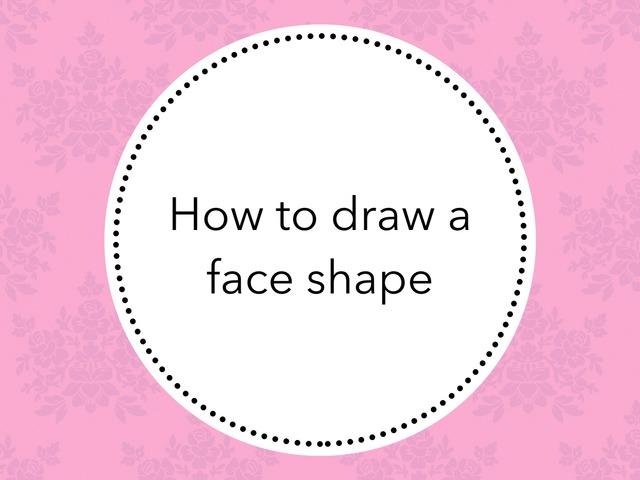 How To Draw A Face Shape by Amelia Kierre