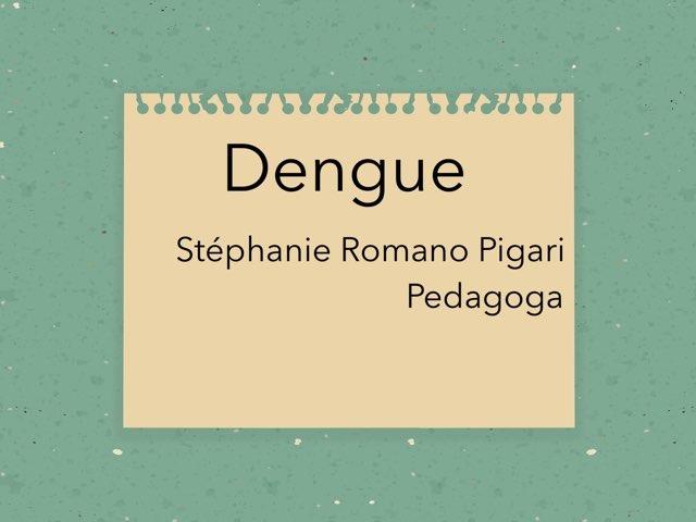 Dengue by Stephanie Romano Pigari