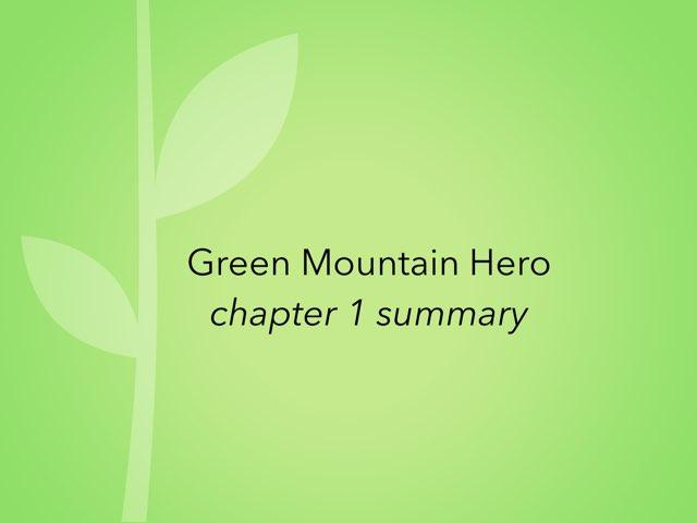 Green Mtn Hero Ch 1 by Maureen Nevers