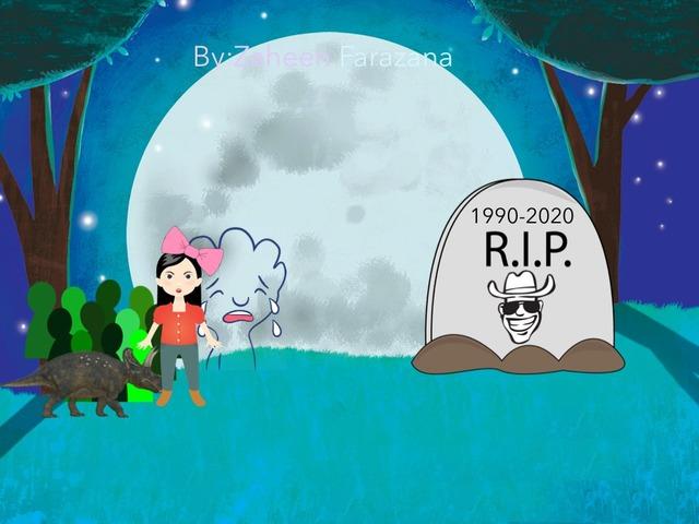 Rest In Peace,Ben's Friend  by Idah Rahman